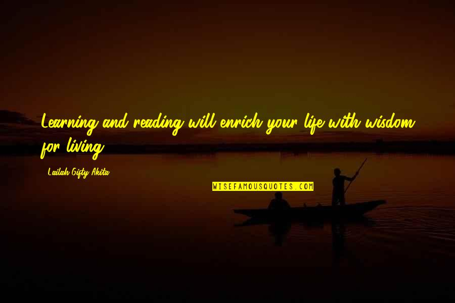 Wisdom And Living Quotes By Lailah Gifty Akita: Learning and reading will enrich your life with