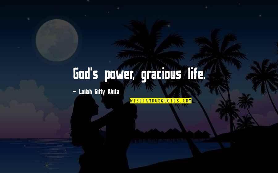 Wisdom And Living Quotes By Lailah Gifty Akita: God's power, gracious life.