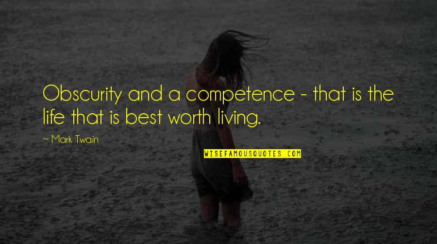 Wisdom And Living Quotes By Mark Twain: Obscurity and a competence - that is the