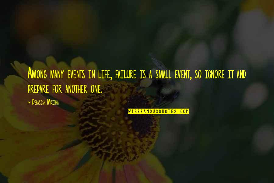 Wisdom And Love Quotes By Debasish Mridha: Among many events in life, failure is a