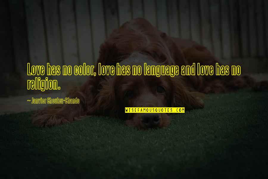 Wisdom And Love Quotes By Janvier Chouteu-Chando: Love has no color, love has no language