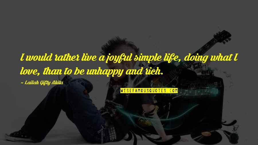 Wisdom And Love Quotes By Lailah Gifty Akita: I would rather live a joyful simple life,