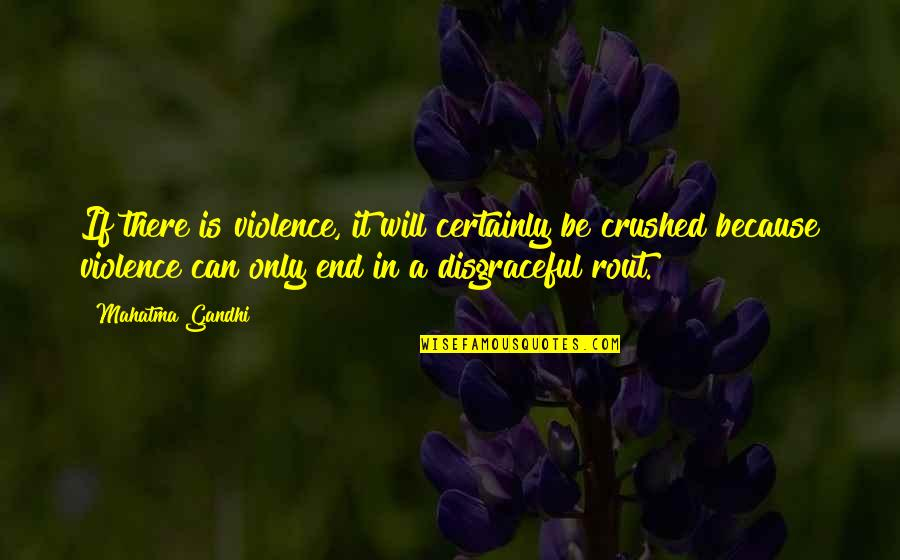 Wisdom For My Daughter Quotes By Mahatma Gandhi: If there is violence, it will certainly be