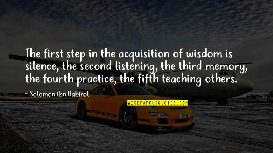 Wisdom In Silence Quotes By Solomon Ibn Gabirol: The first step in the acquisition of wisdom