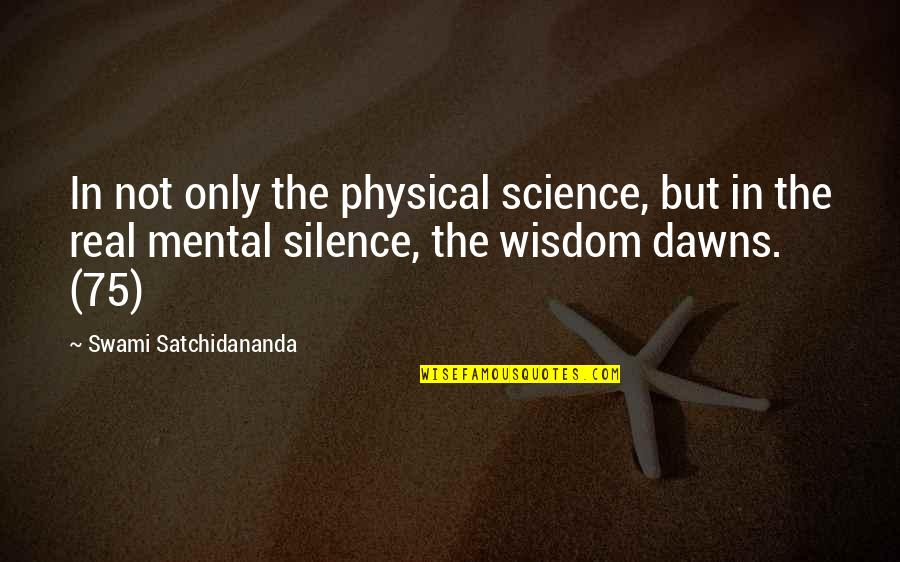 Wisdom In Silence Quotes By Swami Satchidananda: In not only the physical science, but in