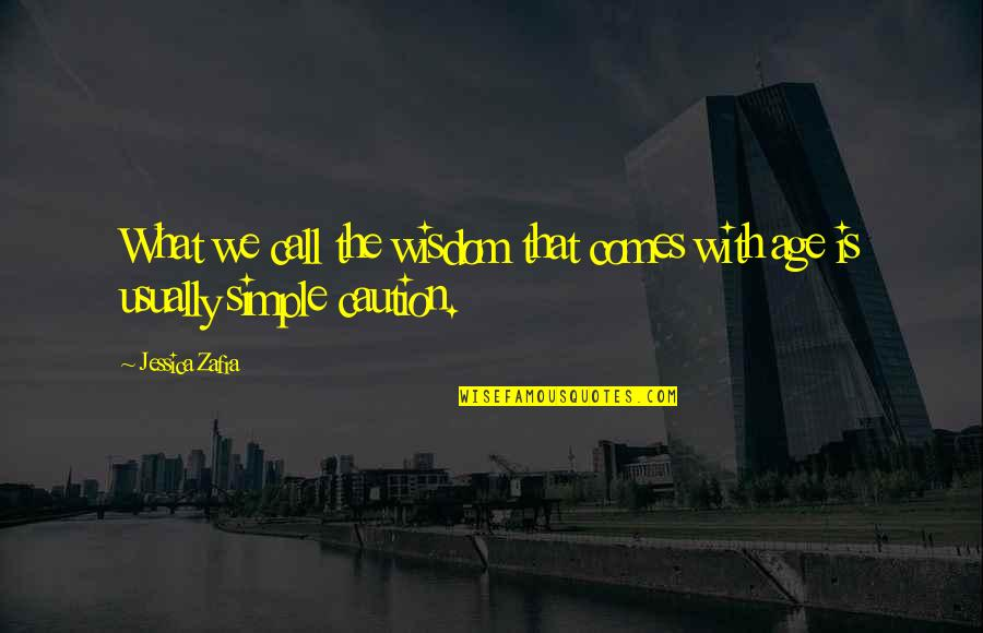 Wisdom With Age Quotes By Jessica Zafra: What we call the wisdom that comes with