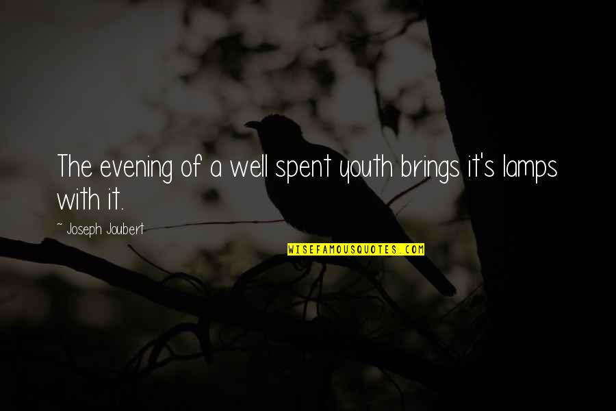 Wisdom With Age Quotes By Joseph Joubert: The evening of a well spent youth brings