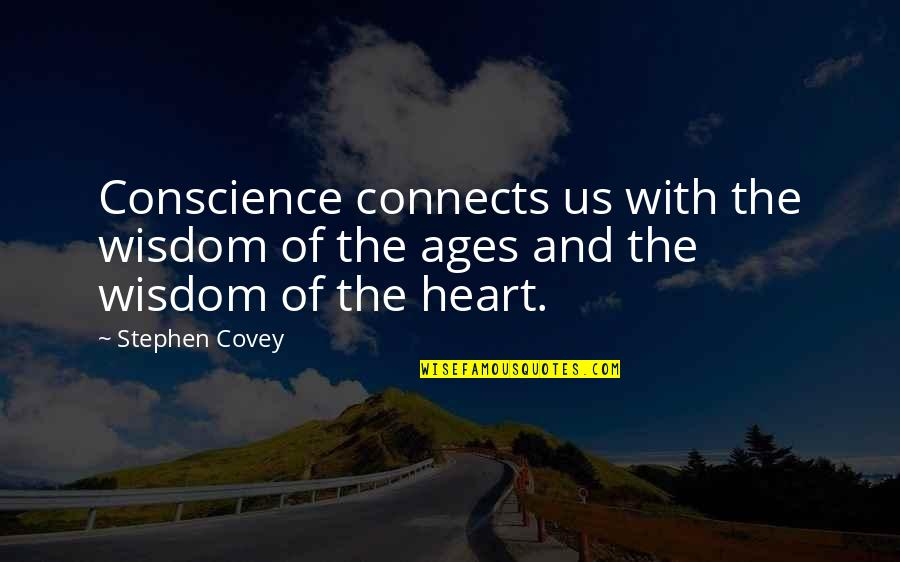 Wisdom With Age Quotes By Stephen Covey: Conscience connects us with the wisdom of the