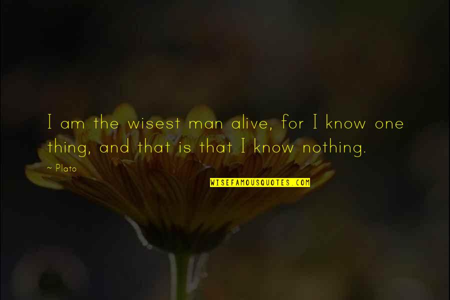 Wisdome Quotes By Plato: I am the wisest man alive, for I