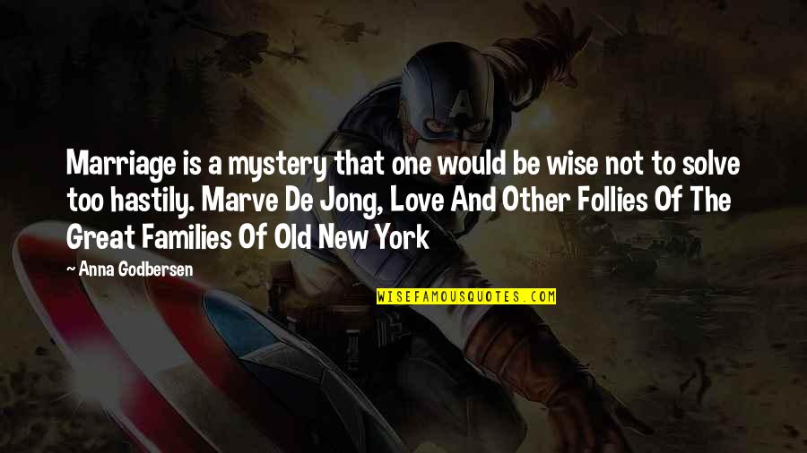 Wise Marriage Quotes By Anna Godbersen: Marriage is a mystery that one would be
