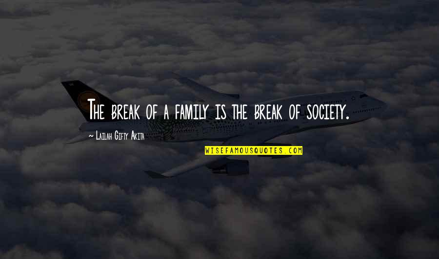 Wise Marriage Quotes By Lailah Gifty Akita: The break of a family is the break
