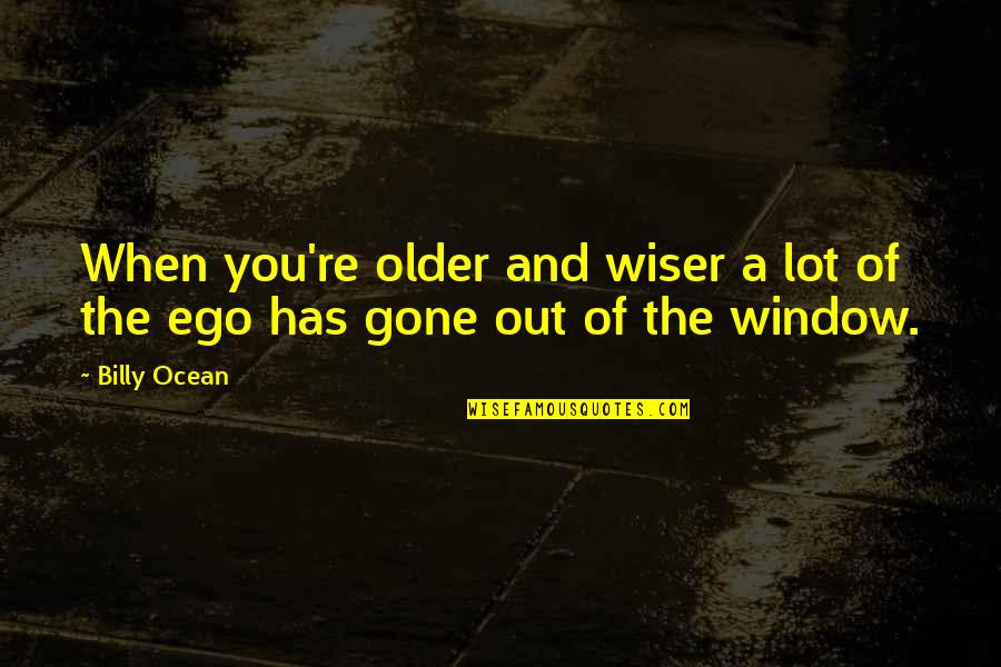 Wiser And Older Quotes By Billy Ocean: When you're older and wiser a lot of