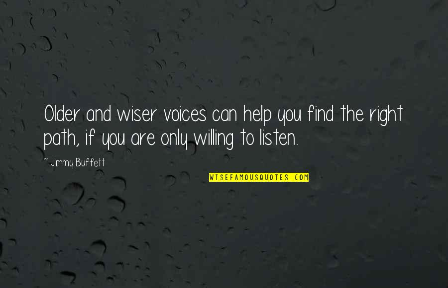 Wiser And Older Quotes By Jimmy Buffett: Older and wiser voices can help you find