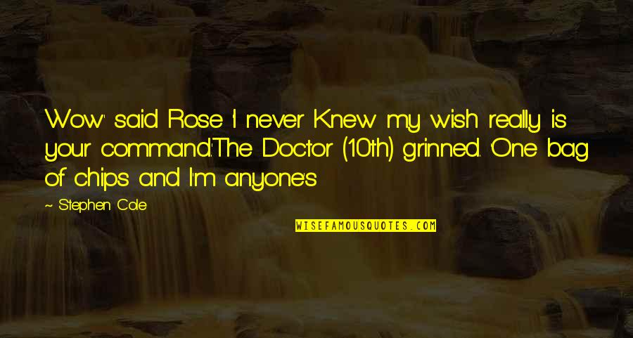Wish I Knew Quotes By Stephen Cole: Wow' said Rose 'I never Knew my wish