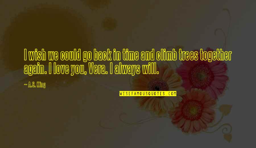 Wish To Go Back In Time Quotes By A.S. King: I wish we could go back in time