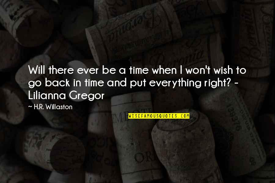 Wish To Go Back In Time Quotes By H.R. Willaston: Will there ever be a time when I