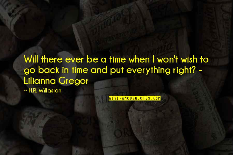 Wish You Were Back Quotes By H.R. Willaston: Will there ever be a time when I