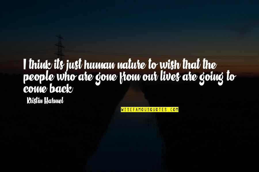Wish You Were Back Quotes By Kristin Harmel: I think its just human nature to wish