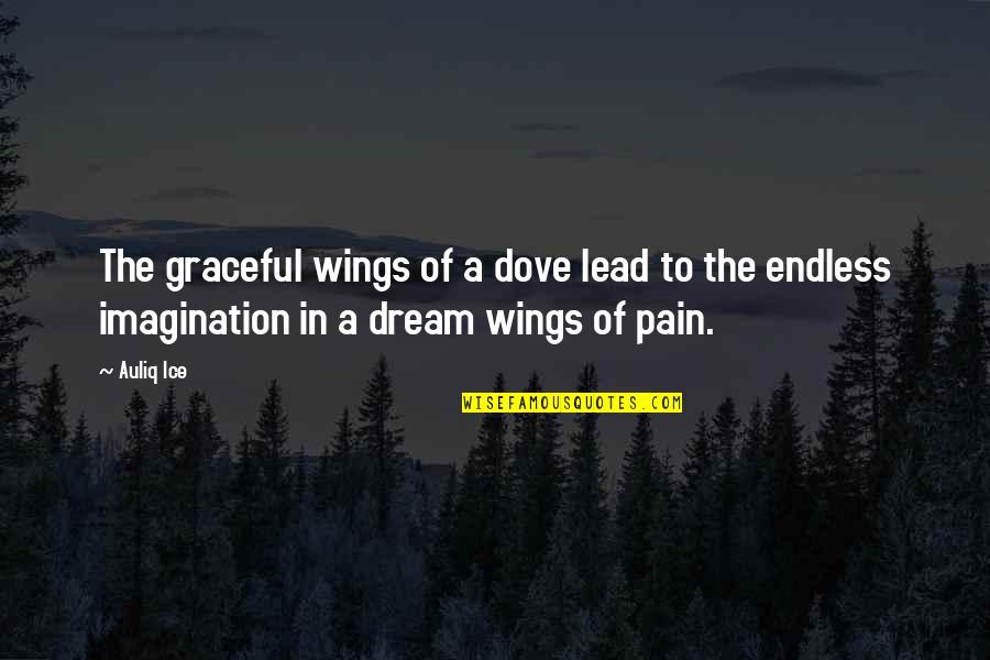 Wishes For Success Quotes By Auliq Ice: The graceful wings of a dove lead to