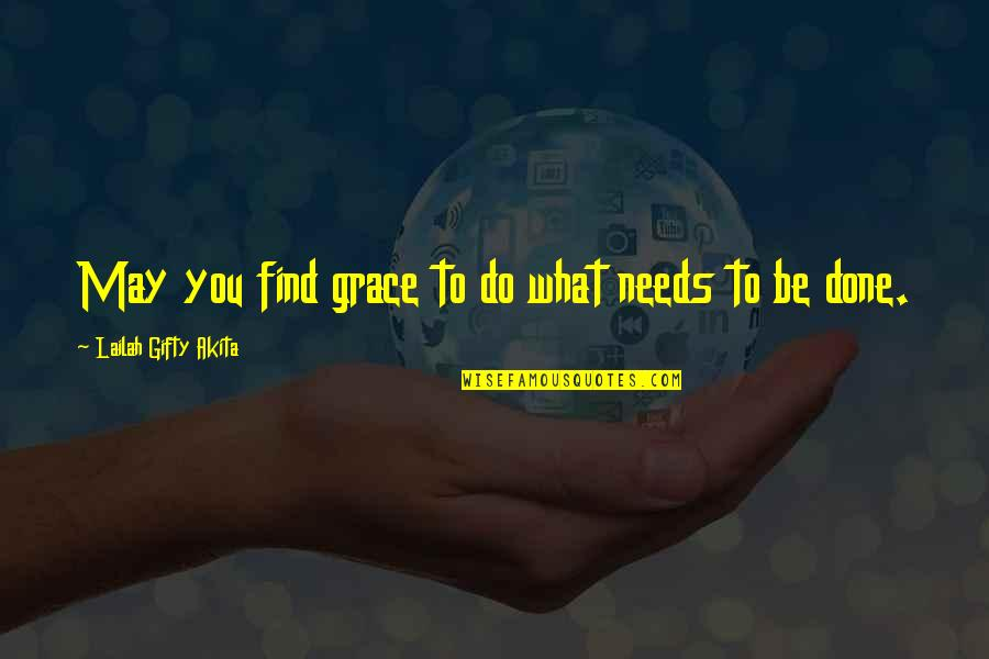 Wishes For Success Quotes By Lailah Gifty Akita: May you find grace to do what needs