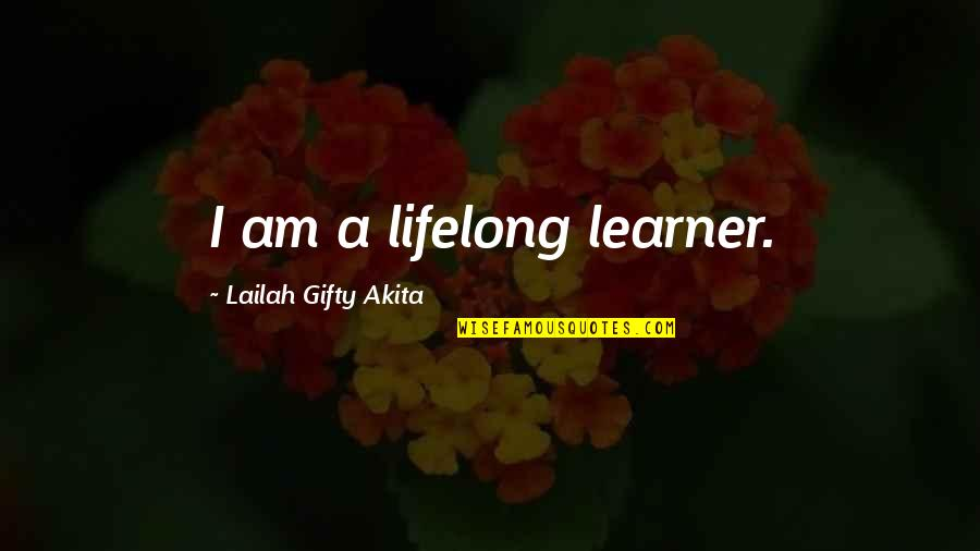 Wishes For Success Quotes By Lailah Gifty Akita: I am a lifelong learner.