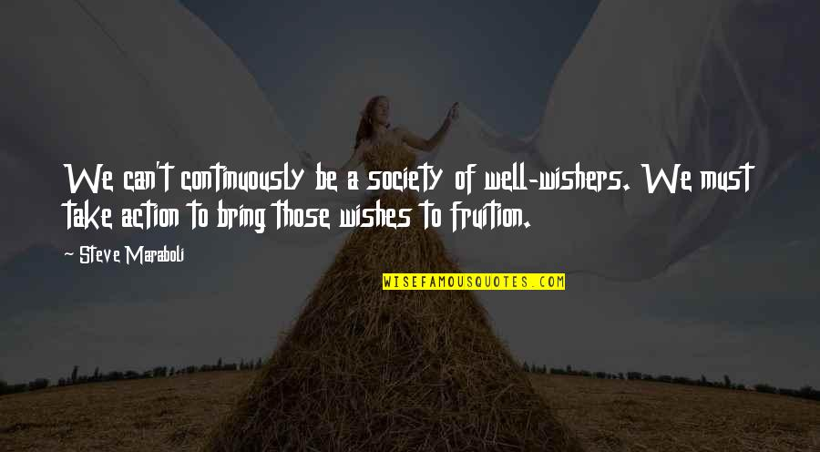 Wishes For Success Quotes By Steve Maraboli: We can't continuously be a society of well-wishers.