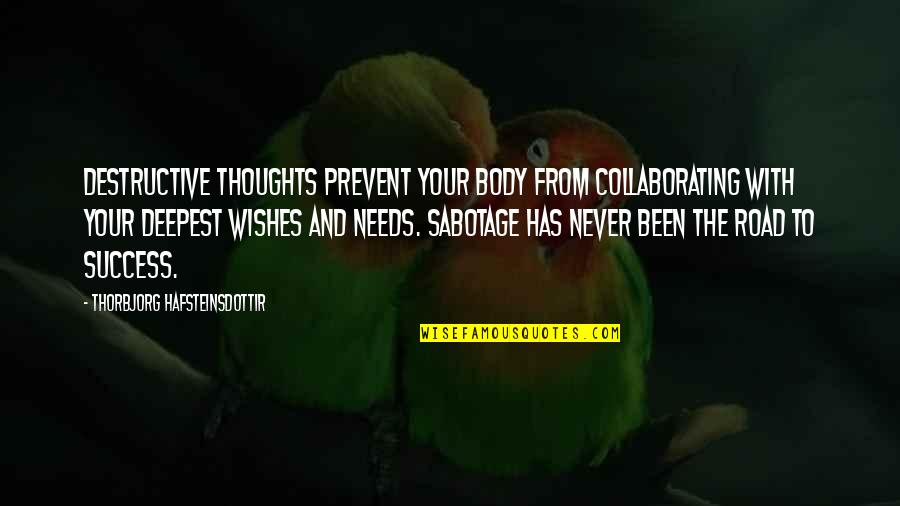 Wishes For Success Quotes By Thorbjorg Hafsteinsdottir: Destructive thoughts prevent your body from collaborating with