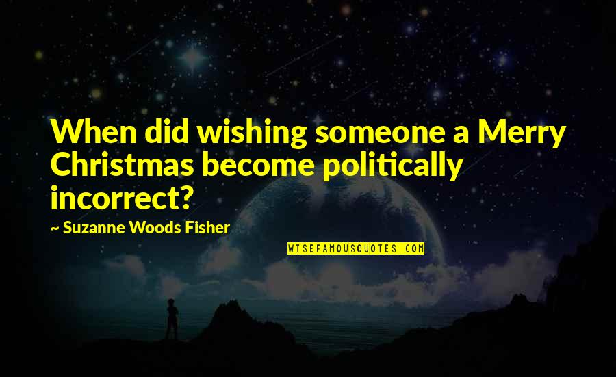 Wishing Someone A Merry Christmas Quotes By Suzanne Woods Fisher: When did wishing someone a Merry Christmas become