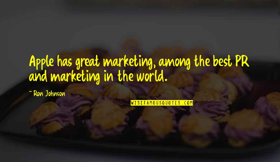 Wishing You Good Night Quotes By Ron Johnson: Apple has great marketing, among the best PR