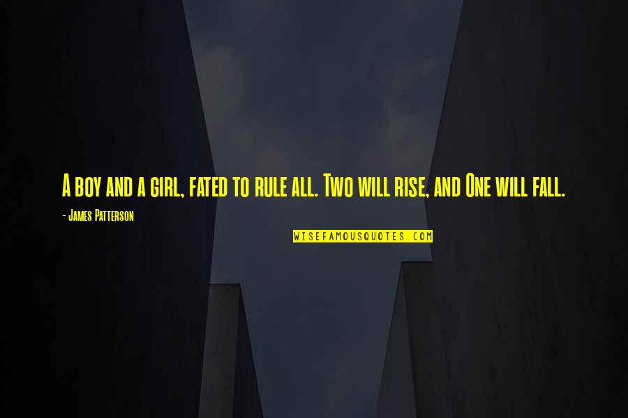 Wisty Quotes By James Patterson: A boy and a girl, fated to rule