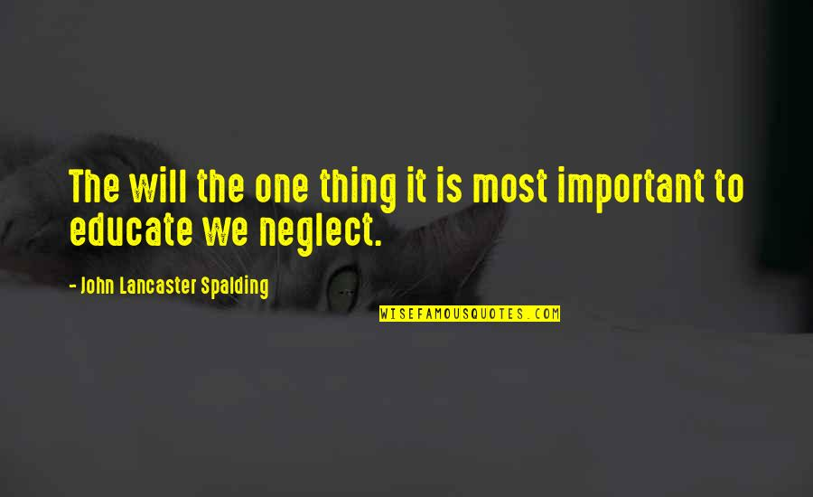 Wisty Quotes By John Lancaster Spalding: The will the one thing it is most