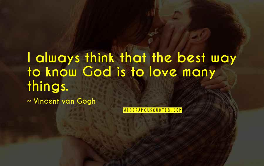 Wisty Quotes By Vincent Van Gogh: I always think that the best way to