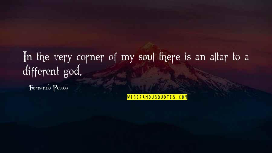 Witches Macbeth Quotes By Fernando Pessoa: In the very corner of my soul there