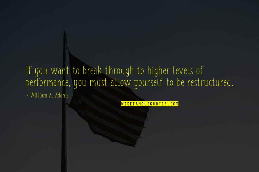 Withholding Affection Quotes By William A. Adams: If you want to break through to higher