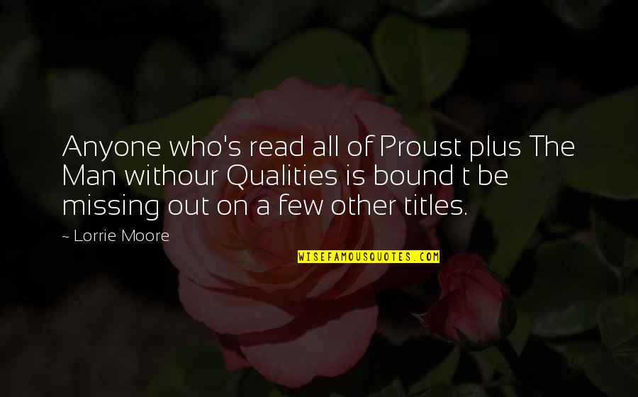 Withour Quotes By Lorrie Moore: Anyone who's read all of Proust plus The