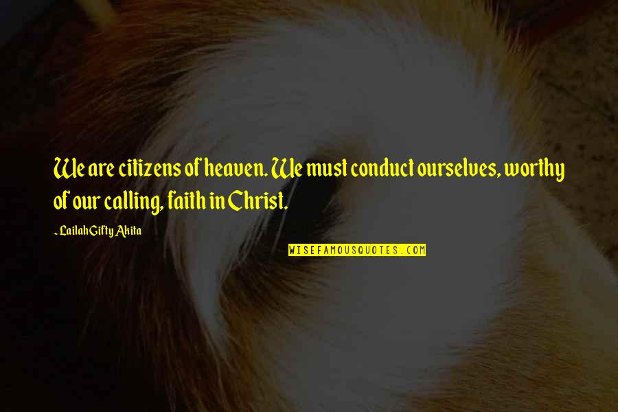 Without God In Your Life Quotes By Lailah Gifty Akita: We are citizens of heaven. We must conduct