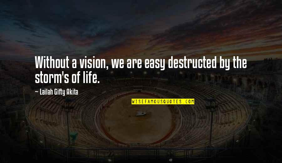 Without Hope Quotes By Lailah Gifty Akita: Without a vision, we are easy destructed by