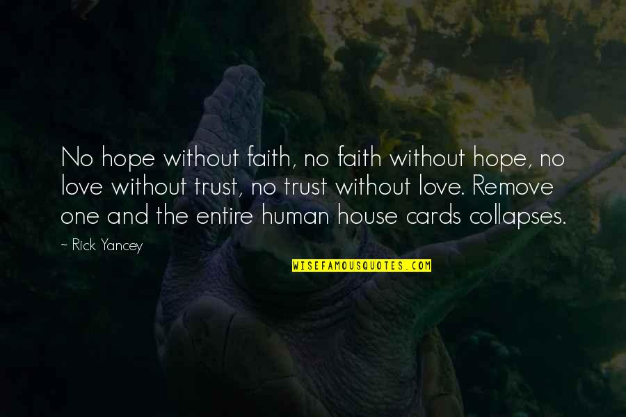Without Hope Quotes By Rick Yancey: No hope without faith, no faith without hope,