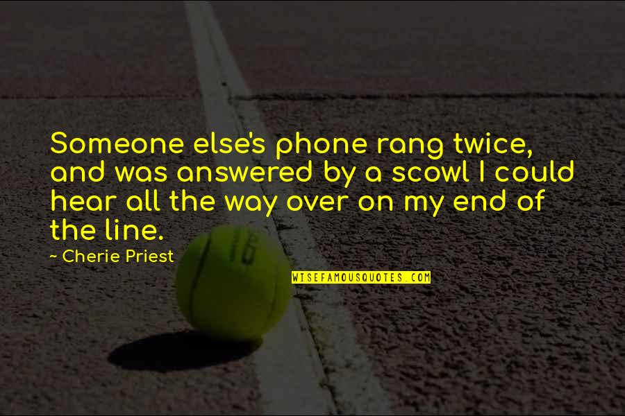 Without My Phone Quotes By Cherie Priest: Someone else's phone rang twice, and was answered