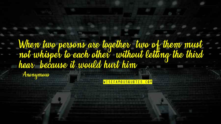 Without Strength Quotes By Anonymous: When two persons are together, two of them