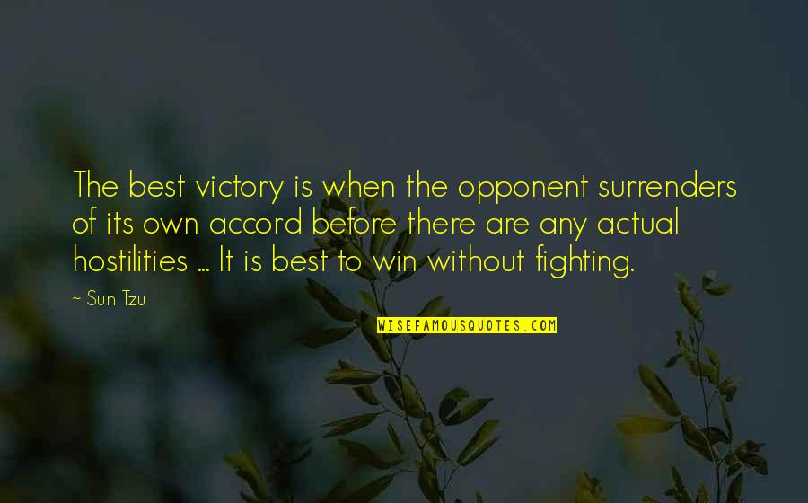 Without Strength Quotes By Sun Tzu: The best victory is when the opponent surrenders
