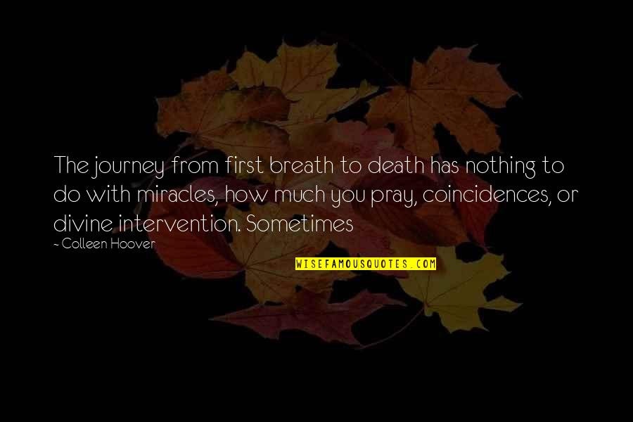 Without You I ' M Nothing Quotes By Colleen Hoover: The journey from first breath to death has