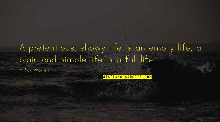 Without You My Life Is Empty Quotes By Rick Warren: A pretentious, showy life is an empty life;