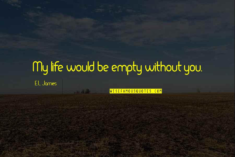 Without You My Love Quotes Top 62 Famous Quotes About Without You