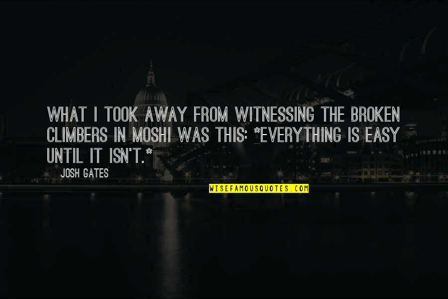 Witnessing Death Quotes By Josh Gates: What i took away from witnessing the broken
