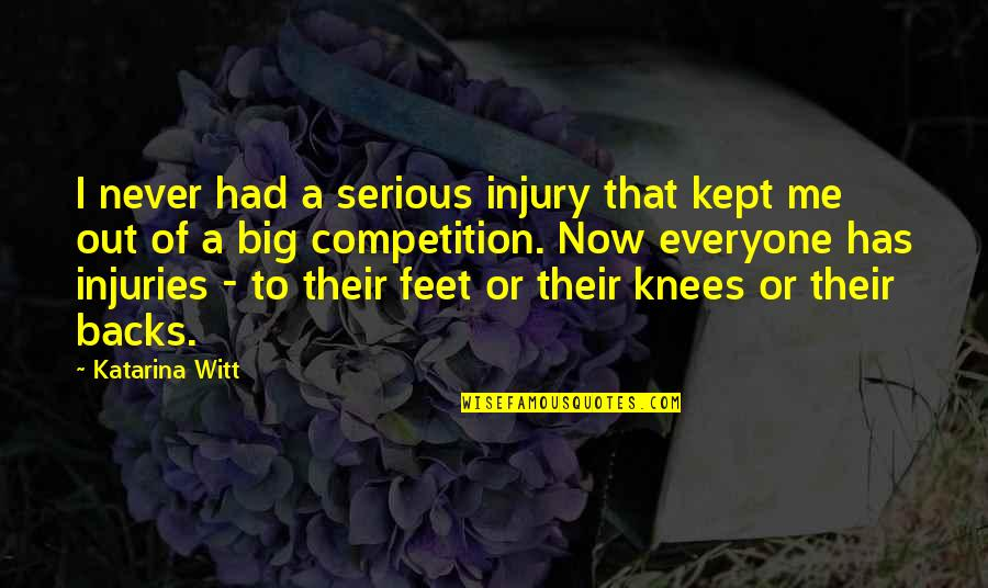 Witt Quotes By Katarina Witt: I never had a serious injury that kept