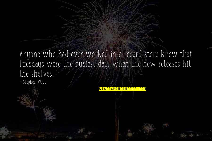 Witt Quotes By Stephen Witt: Anyone who had ever worked in a record
