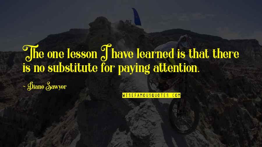 Witty Hump Day Quotes By Diane Sawyer: The one lesson I have learned is that