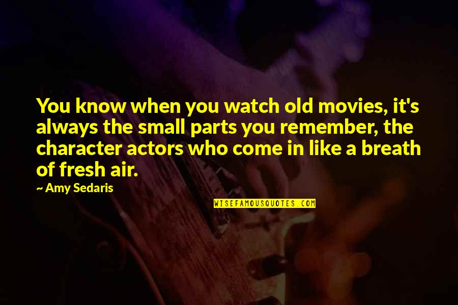 Wives Respecting Husbands Quotes By Amy Sedaris: You know when you watch old movies, it's