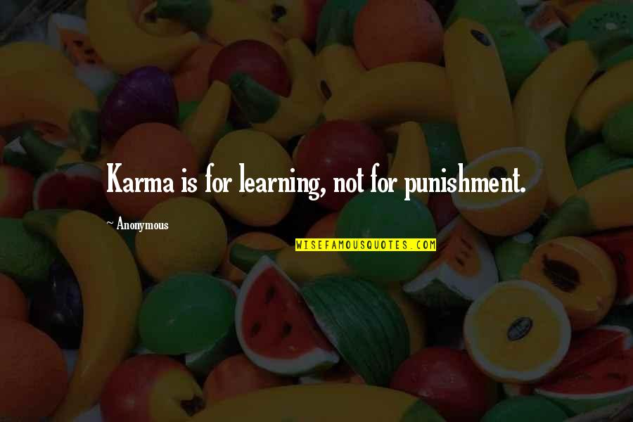 Wiyum Quotes By Anonymous: Karma is for learning, not for punishment.